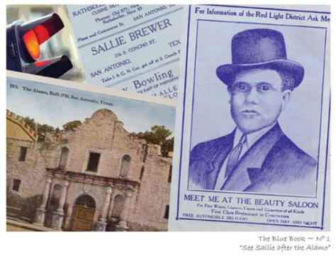 """The Blue Book No. 1, """"See Sallie after the Alamo,"""" digital collage by Gayle Brennan Spencer. The back cover of the 1911-1912 edition of """"The Blue Book"""" reads """"For Information of the Red Light District Ask Me. Meet me at the Beauty Saloon.""""  This image is combined with advertisements, including Sallie Brewer's, from an inside page of the guide to San Antonio's """"Sporting District,"""" a red light and an early 1900s' postcard of The Alamo. Visit   http://www.postcardsfromsanantonio.com/blue_book.htm."""